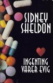 &#34;Ingenting varer evig&#34; av Sidney Sheldon