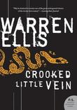 """Crooked Little Vein (P.S.)"" av Warren Ellis"
