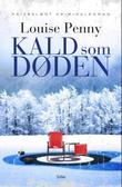 &#34;Kald som dden&#34; av Louise Penny