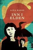 &#34;Inn i elden roman&#34; av Aina Basso