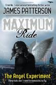 """Maximum Ride The Angel Experiment"" av James Patterson"