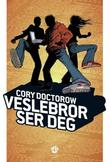 &#34;Veslebror ser deg - roman&#34; av Cory Doctorow