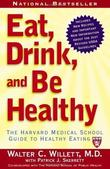 """Eat, Drink, and Be Healthy The Harvard Medical School Guide to Healthy Eating"" av Walter, MD Willett"