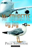 &#34;Mr Tourette og jeg&#34; av Pelle Sandstrak