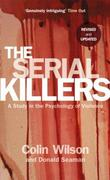 """The Serial Killers A Study in the Psychology of Violence"" av Colin Wilson; Donald Seaman"