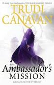 """The ambassador's mission traitor spy trilogy 1"" av Trudi Canavan"