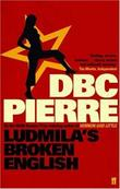"""Ludmila's Broken English"" av DBC Pierre"