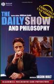 """The Daily Show and Philosophy Moments of ZEN in the Art of Fake News (Blackwell Philosophy & Pop Culture) (The Blackwell Philosophy and Pop Culture Series)"" av Jason Holt"