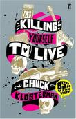 """Killing Yourself to Live"" av Chuck Klosterman"