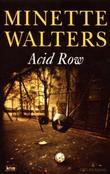 &#34;Acid row&#34; av Minette Walters