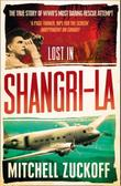 """Lost in Shangri-La escape from a hidden world"" av Mitchell Zuckoff"