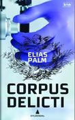 &#34;Corpus delicti&#34; av Elias Palm