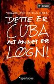 &#34;Dette er Cuba - alt annet er lgn!&#34; av Vegard Bye