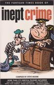 &#34;Fortean Times Book of Inept Crime Pb&#34; av Steve Moore