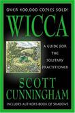 """Wicca - A Guide for the Solitary Practitioner (Includes Author's Book of Shadows)"" av Scott Cunningham"