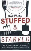 """Stuffed and Starved - Markets, Power and the Hidden Battle for the World Food System"" av Raj Patel"