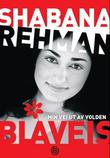 &#34;Blveis - min vei ut av volden&#34; av Shabana Rehman