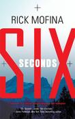 """Six Seconds"" av Rick Mofina"