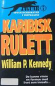 """Karibisk rulett"" av William P. Kennedy"