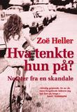 &#34;Hva tenkte hun p? - notater fra en skandale&#34; av Zo Heller