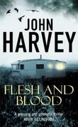 """Flesh and blood"" av John Harvey"