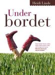 """Under bordet - roman"" av Heidi Linde"