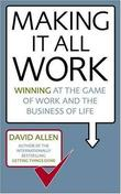 """Making it All Work Winning at the Game of Work and the Business of Life"" av David Allen"