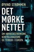 &#34;Det mrke nettet om hyreekstremisme, kontrajihadisme og terror i Europa&#34; av yvind Strmmen