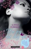 &#34;Da jeg lot deg g&#34; av Gayle Forman