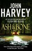 """Ash and bone"" av John Harvey"