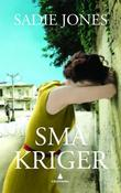 """Små kriger"" av Sadie Jones"