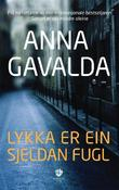 &#34;Lykka er ein sjeldan fugl - roman&#34; av Anna Gavalda