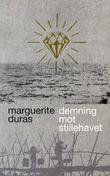 &#34;Demning mot Stillehavet&#34; av Marguerite Duras