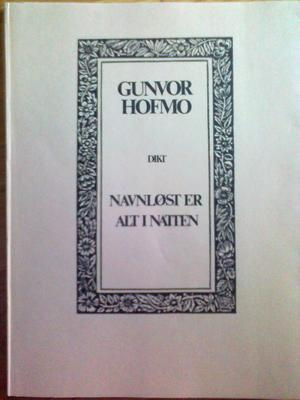&#34;Navnlst er alt i natten&#34; av Gunvor Hofmo