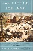 """The Little Ice Age How Climate Made History 1300-1850"" av Brian M. Fagan"