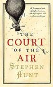 """The Court of the Air"" av Stephen Hunt"