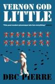 """Vernon God Little (Man Booker Prize)"" av DBC Pierre"