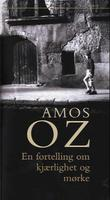 &#34;En fortelling om kjrlighet og mrke&#34; av Amos Oz
