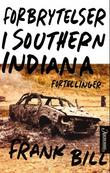 &#34;Forbrytelser i Southern Indiana&#34; av Frank Bill