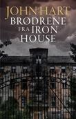 &#34;Brdrene fra Iron House&#34; av John Hart