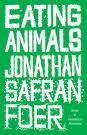 &#34;Eating animals&#34; av Jonathan Safran Foer