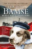 """Sea dog Bamse - world war II canine hero"" av Angus Whitson"