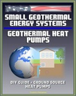 """Small Geothermal Energy Systems & Geothermal Heat Pumps;DIY"" av Geothermal US Dep.Energy"