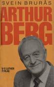 """""""Arthur Berg"""" av Svein Brurås"""