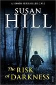 """""""The Risk of Darkness (Simon Serrailler 3)"""" av Susan Hill"""