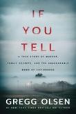 """""""If You Tell A True Story of Murder, Family Secrets, and the Unbreakable Bond of Sisterhood"""" av Gregg Olsen"""
