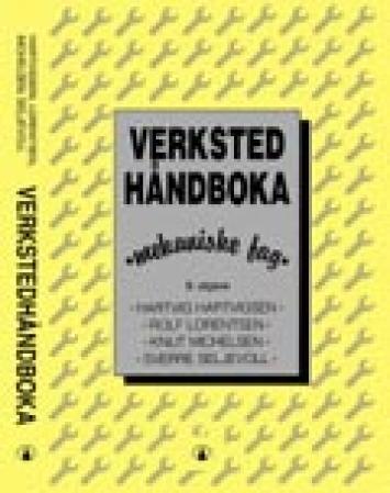 """""""Verkstedhåndboka - mekaniske fag"""" av Hartvig Hartvigsen"""