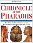 """Chronicle of the Pharaohs The Reign-by-Reign Record of the Rulers and Dynasties of Ancient Egypt"" av Peter A. Clayton"