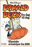 """""""Donald Duck fra dag til dag 1 Klassiske avisstriper fra 1938"""""""