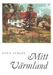 """""""Mitt Värmland"""" av Sven Stolpe"""